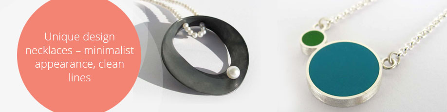 Unique design necklaces – minimalist appearance, clean lines